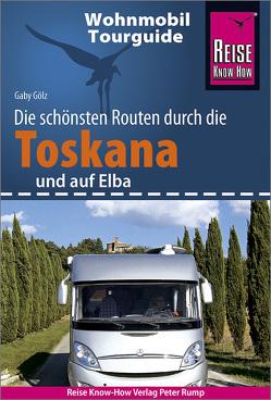 Reise Know-How Wohnmobil-Tourguide Toskana und Elba von Gölz,  Gaby