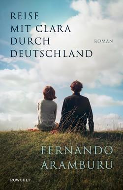 Reise mit Clara durch Deutschland von Aramburu,  Fernando, Zurbrüggen,  Willi