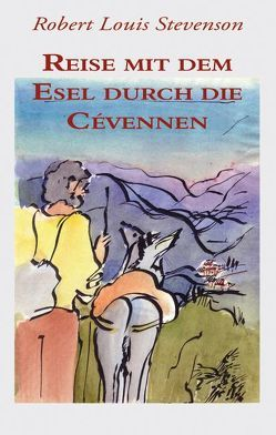 Reise mit dem Esel durch die Cévennen von Klesse,  Monika, Lenhartz,  Christoph, Stevenson,  Robert L