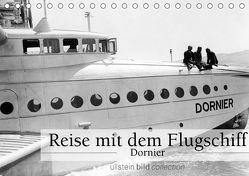 Reise mit dem Flugschiff – Dornier (Tischkalender 2018 DIN A5 quer) von bild Axel Springer Syndication GmbH,  ullstein