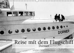 Reise mit dem Flugschiff – Dornier (Wandkalender 2019 DIN A3 quer) von bild Axel Springer Syndication GmbH,  ullstein