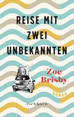 Reise mit zwei Unbekannten von Brisby,  Zoe, Buchgeister,  Monika