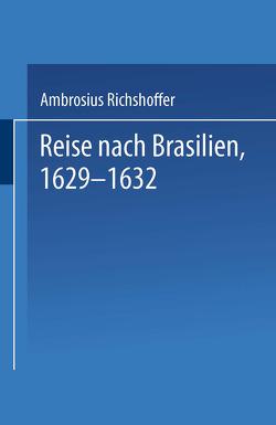 Reise nach Brasilien, 1629–1632 von edt,  p