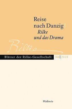 Reise nach Danzig – Rilke und das Drama von Paulus,  Jörg, Unglaub,  Erich