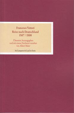 Reise nach Deutschland 1507 / 1508 von Meier,  Albert, Vettori,  Francesco
