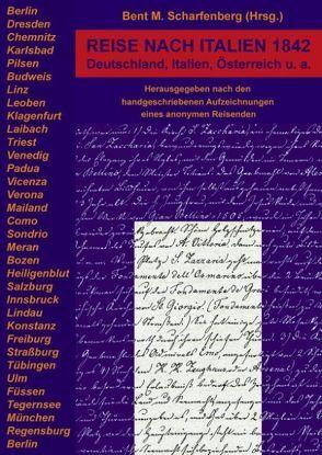 Reise nach Italien 1842 von Scharfenberg,  Bent M