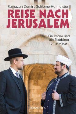 Reise nach Jerusalem von Demir,  Ramazan, Hofmeister,  Schlomo, Leitgeb,  Maria-Christine, Rainer,  Florian