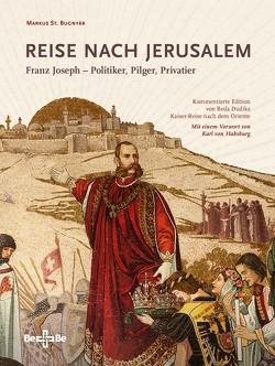 Reise nach Jerusalem von Bugnyar,  Markus St.