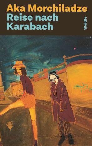 Reise nach Karabach von Guruli,  Iunona, Morchiladze,  Aka