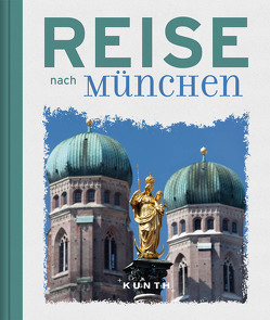 Reise nach München von KUNTH Verlag