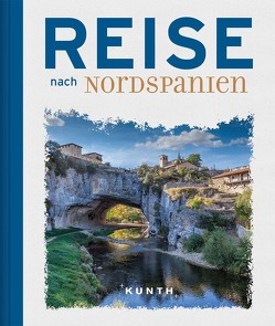 Reise nach Nordspanien von KUNTH Verlag
