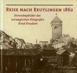 Reise nach Reutlingen 1862 von Knudsgen,  Knud, Morgenstern,  Neil, Schröder,  Martina, Ströbele,  Werner
