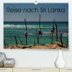 Reise nach Sri Lanka (Premium, hochwertiger DIN A2 Wandkalender 2020, Kunstdruck in Hochglanz) von Berlin, Schoen,  Andreas