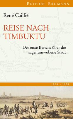 Reise nach Timbuktu von Caillié,  René, Pleticha,  Heinrich, Zanker,  Susanne