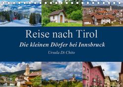 Reise nach Tirol – Die kleinen Dörfer bei Innsbruck (Tischkalender 2019 DIN A5 quer) von Di Chito,  Ursula