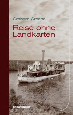 Reise ohne Landkarten von Greene,  Graham, Kleeberg,  Michael