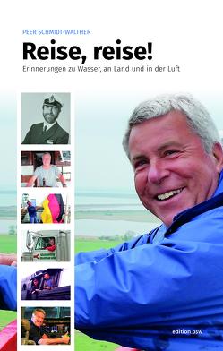 Reise, reise! von Dr. Schmidt-Walther,  Peer