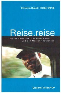 Reise.reise von Hussel,  Christian, Oertel,  Holger