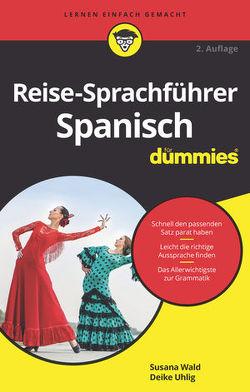 Reise-Sprachführer Spanisch für Dummies von Wald,  Susana