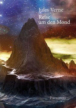 Reise um den Mond von Verne,  Jules