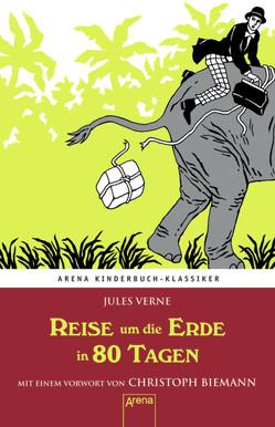 Reise um die Erde in 80 Tagen von Biemann,  Christoph, Geisler,  Gisela, Verne,  Jules
