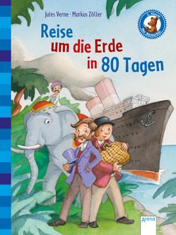 Der Bücherbär. Erstlesebücher für das Lesealter 2. Klasse / Reise um die Erde in 80 Tagen von Knape,  Wolfgang, Verne,  Jules, Zöller,  Markus