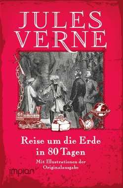 Reise um die Erde in 80 Tagen von Verne,  Jules