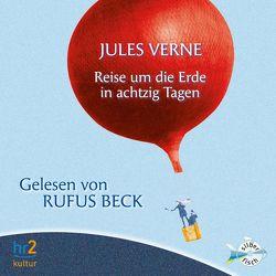 Reise um die Erde in achtzig Tagen von Beck,  Rufus, Verne,  Jules