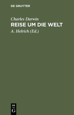 Reise um die Welt von Darwin,  Charles, Helrich,  A.