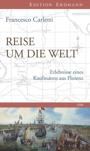 Reise um die Welt 1594 von Bluth,  Ernst, Carletti,  Francesco
