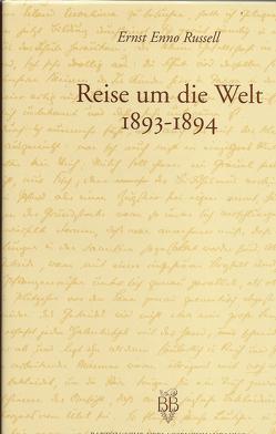 Reise um die Welt 1893-1894 von Hinrichs,  Wiard, Russel,  Ernst E