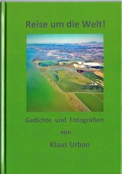 Reise um die Welt! von Klaus Urban