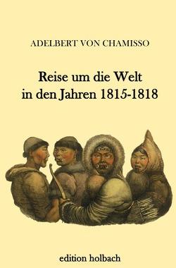 Reise um die Welt in den Jahren 1815-1818 von von Chamisso,  Adelbert