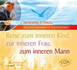 Reise zum inneren Kind, zur inneren Frau, zum inneren Mann von Stengel,  Reinhard