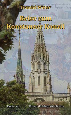 Reise zum Konstanzer Konzil von Witter,  Traudel
