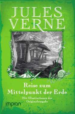 Reise zum Mittelpunkt der Erde von Verne,  Jules