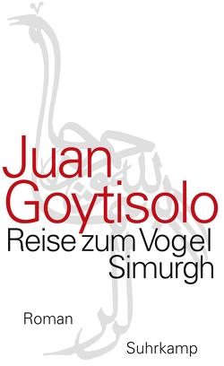 Reise zum Vogel Simurgh von Brovot,  Thomas, Goytisolo,  Juan