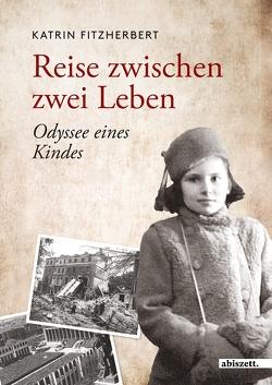 Reise zwischen zwei Leben von Druhm,  Elfreda, FitzHerbert,  Katrin, Hinz,  Sven