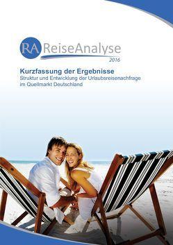 Reiseanalyse 2016: Kurzfassung der Ergebnisse von Beer,  Henrike, Grimm,  Bente, Schmücker,  Dirk, Schrader,  Rolf