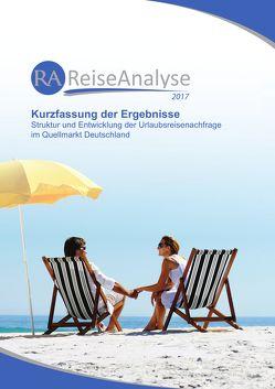 Reiseanalyse 2017: Kurzfassung der Ergebnisse von Grimm,  Bente, Schmücker,  Dirk, Schrader,  Rolf, Wagner,  Philipp