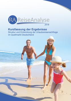 Reiseanalyse 2018: Kurzfassung der Ergebnisse von Grimm,  Bente, Schmücker,  Dirk, Wagner,  Philipp