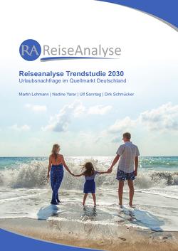 Reiseanalyse Trendstudie 2030 von FUR Forschungsgemeinschaft Urlaub und Reisen e.V., Lohmann,  Martin, Schmücker,  Dirk, Sonntag,  Ulf, Wiegand,  Guido, Yarar,  Nadine