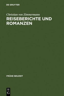 Reiseberichte und Romanzen von Zimmermann,  Christian von