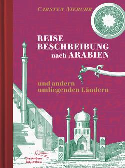Reisebeschreibung nach Arabien und andern umliegenden Ländern von Niebuhr,  Carsten
