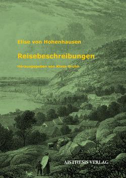 Reisebeschreibungen von Elise von Hohenhausen, Gruhn,  Klaus