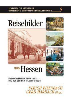 Reisebilder aus Hessen von Eisenbach,  Ulrich, Hardach,  Gerd