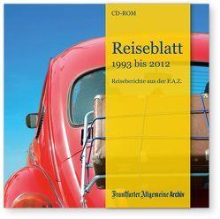 Reiseblatt 1993 bis 2012 von Frankfurter Allgemeine Archiv