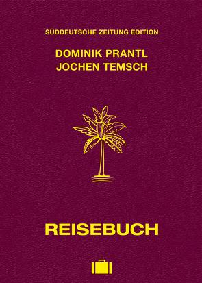 Reisebuch von Prantl,  Dominik, Temsch,  Jochen