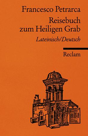 Reisebuch zum Heiligen Grab von Petrarca,  Francesco, Reifsteck,  Jens