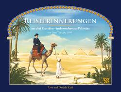 Reiseerinnerungen aus drei Erdteilen von Kahl,  Daniela, Kahl,  Uwe